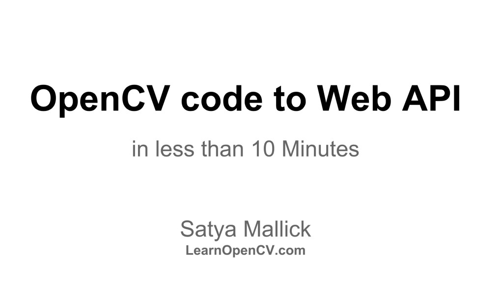 Turn your OpenCV Code into a Web API in under 10 minutes — Part 1