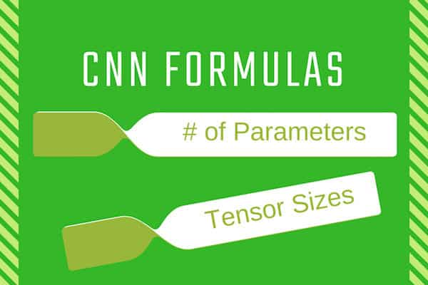 Number of Parameters and Tensor Sizes in a Convolutional Neural Network (CNN)