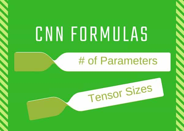 Number of Parameters and Tensor Sizes in a Convolutional Neural