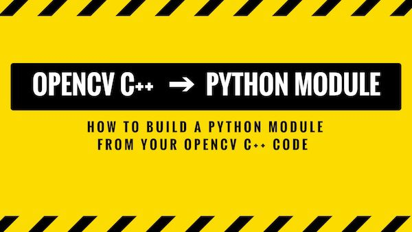 How to convert your OpenCV C++ code into a Python module