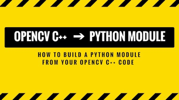 How to convert your OpenCV C++ code into a Python module | Learn OpenCV