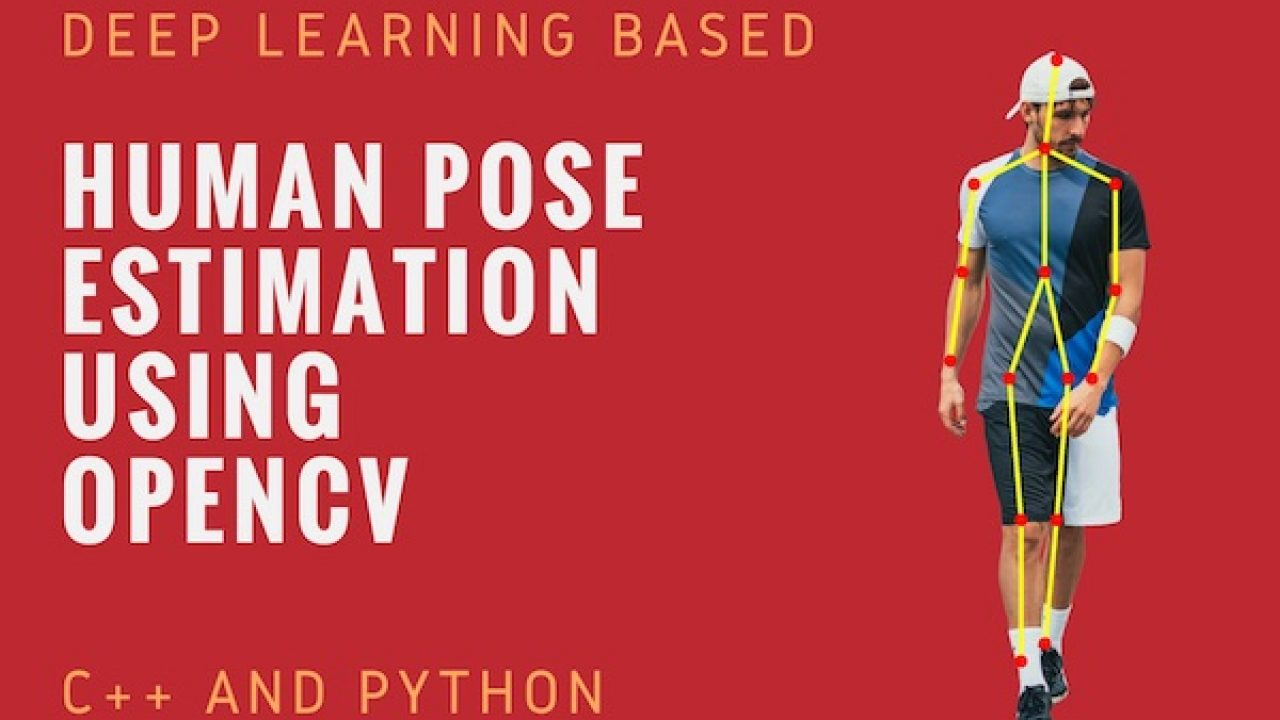 Deep Learning based Human Pose Estimation using OpenCV