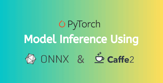 PyTorch Model Inference using ONNX and Caffe2 | Learn OpenCV